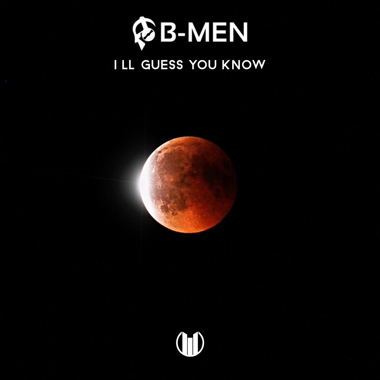BMEN Guess You Know New Release - B-MEN I'll Guess You Know