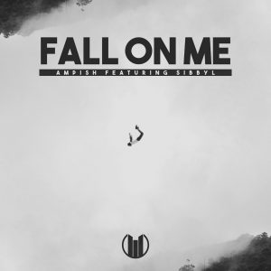 Fall On Me Ampish - Playlist Pitching - Music Promotion - Blog PPN - Article - Artist Promo - Song marketing